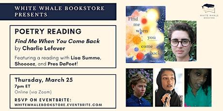 Poetry Reading: Charlie Lefever w/ Lisa Summe, Shooooz, & Pres DaPoet tickets