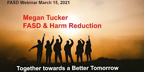 Megan Tucker  - FASD & Harm Reduction tickets