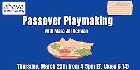 Ahava Theatre Presents: Passover Playmaking tickets