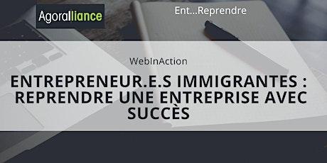 Entrepreneur.e.s immigrant.e.s : reprendre une entreprise avec succès billets