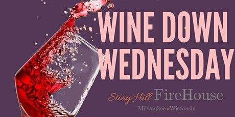 Wine Down Wednesday @ The FireHouse tickets