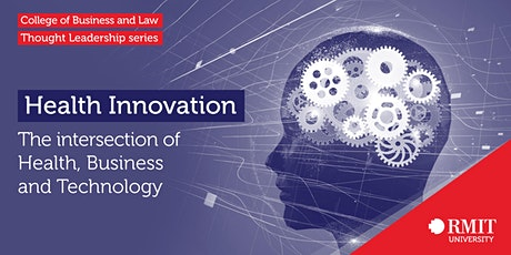 HEALTH  INNOVATION:  The intersection of Health, Business and Technology tickets