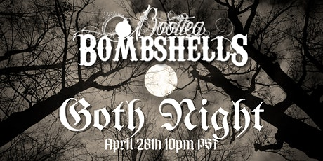 Bootleg Bombshells Burlesque present GOTH NIGHT tickets