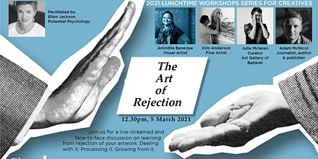 Lunchtime Series for Creatives - The Art of Rejection tickets