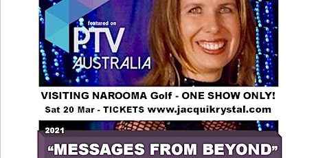"Narooma- Psychic Medium Jacqui Krystal, LIVE in ""Messages From Beyond"" tickets"