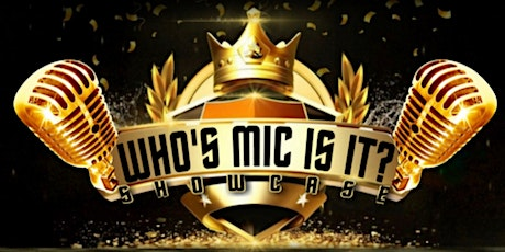 Who's Mic Is It Showcase tickets