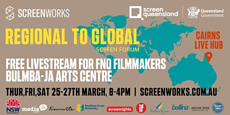 Screenworks Regional to Global Conference: FNQ Live Streaming Hub tickets