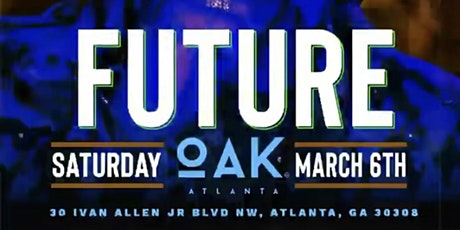 FUTURE & FRIENDS TAKEOVER SATURDAY NIGHT AT OAK! tickets
