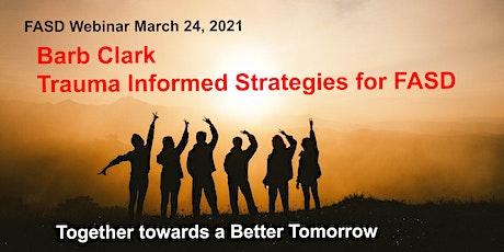 Barb Clark - Trauma Informed Strategies for FASD tickets