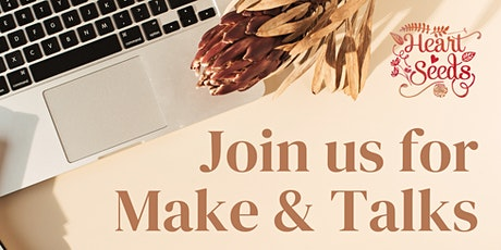 Make & Talks : Co-working for Plant Inspired Creators tickets