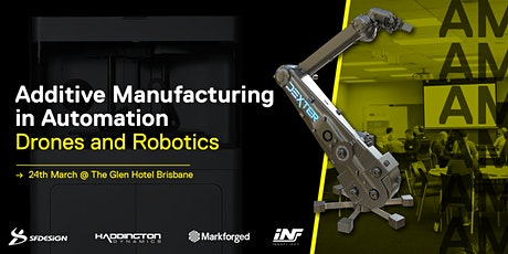 Additive Manufacturing in Automation - Drones and Robotics tickets