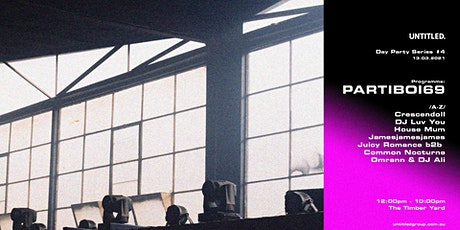 Untitled Day Party Series #4 Feat. Partiboi69 tickets