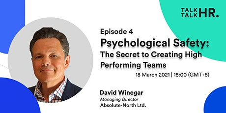 Psychological Safety: The Secret to Creating High Performing Teams Tickets