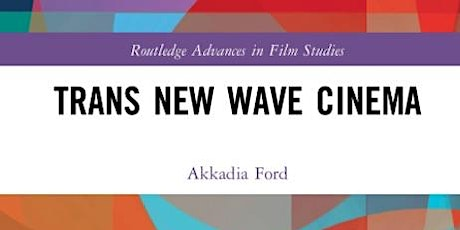 Trans New Wave Cinema –  Book Launch tickets