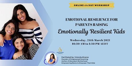 EMOTIONAL RESILIENCE for Parents raising EMOTIONALLY RESILIENT Kids ingressos