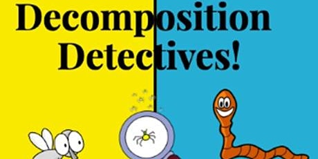 We love....Nature - Decomposition Detectives ! tickets