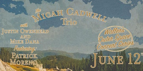 Micah Cadwell Trio live in The Outer Space! tickets