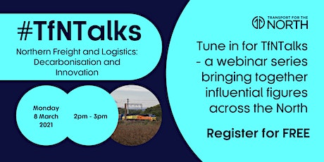 #TfNTalks | Northern Freight and Logistics: Decarbonisation and Innovation tickets