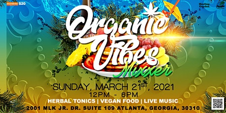 Organic Vibes Mixxer: ATL Networking Event tickets