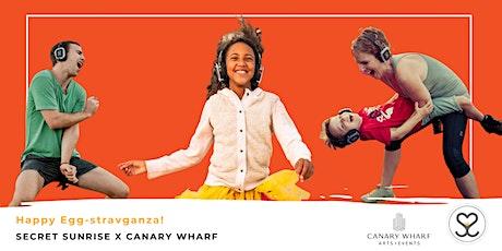Secret Sunrise x Canary Wharf: Happy Egg-stravaganza tickets