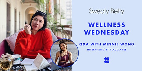 Sweaty Betty Wellness Wednesday: Q&A w/ Minnie Wong interviewed by Claudia tickets