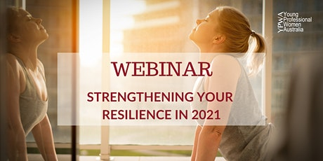 Young Professional Women Webinar – Strengthening your Resilience in 2021 tickets