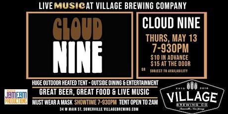 CLOUD NINE @Village Brewing Company! tickets