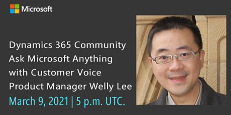 Dynamics 365 Community AMA with Customer Voice Product Manager Welly Lee tickets