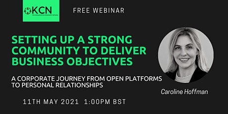 Setting up a strong community to deliver business objectives - KCN Webinar tickets