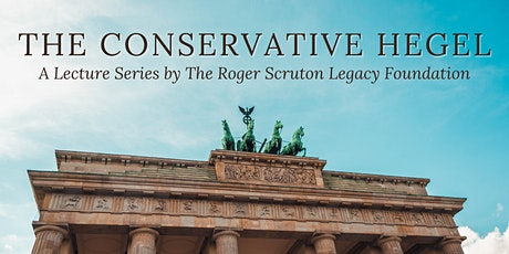 The Conservative Hegel: A Lecture Series tickets