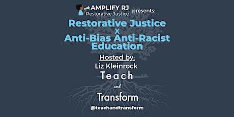Restorative Justice x Anti-Bias Anti-Racist Education w/ Teach & Transform tickets