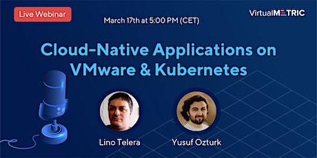 [Webinar] Cloud-Native Applications on VMware & Kubernetes tickets