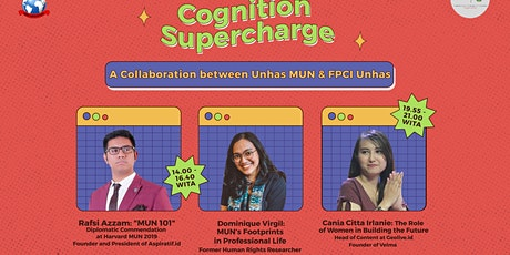 Cognition Supercharge -  FPCI Chapter UNHAS x UNHAS MUN Community Presents tickets