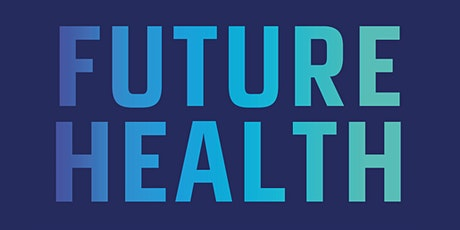 Future Health Innovations , Excel, London. 15th / 16th March 2022. #FHXI22 tickets