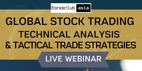 Live Webinar: GLOBAL STOCK TRADING: Technical Analysis and Tactical Trade tickets