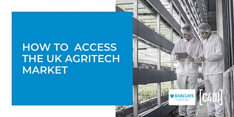 How To Access The UK AgriTech Market tickets