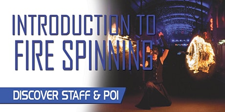 Introduction to Fire Spinning - Staff & Poi tickets