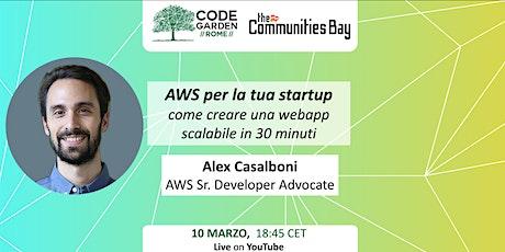 AWS per la startup: webapp scalabile in 30 min,CodeGardenRoma #TheCmmBay biglietti