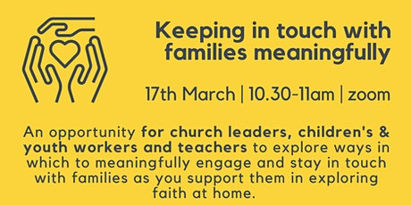 Keeping in touch with families meaningfully tickets