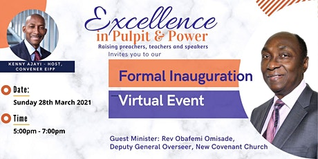 EXCELLENCE IN PULPIT & POWER -Formal Inauguration(Virtual) 28th MARCH 2021 tickets
