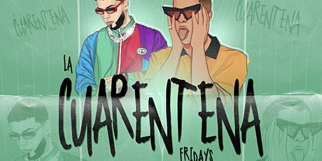 La Cuarentena Fridays in Orange County  HiPhop and Latin Vibes! 21+ tickets