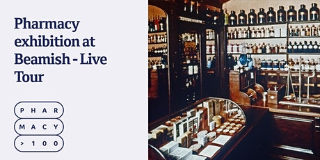 Pharmacy exhibition at Beamish - live tour tickets