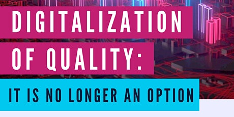 DIGITALIZATION OF QUALITY: IT IS NO LONGER AN OPTION tickets