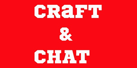Craft and Chat tickets