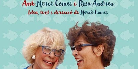 """TEATRE STA AGNÈS """"VIDA DE PEIX...SENSE ESPINES"""" tickets"""