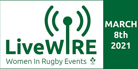 LiveWIRE 2021 - How the pandemic has affected Women in rugby. tickets