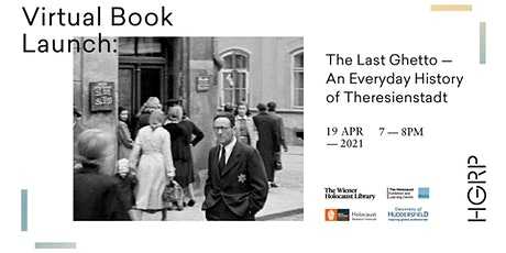 Virtual Book Launch: The Last Ghetto: An Everyday History of Theresienstadt tickets