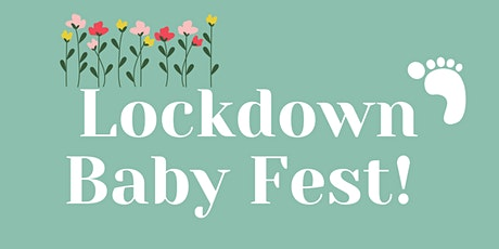 Lockdown Baby Fest! tickets
