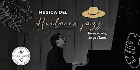 HUILA EN JAZZ PRESENTA: RAJANDO LEÑA - JORGE VILLAMIL BY ALEX PASTRANA tickets