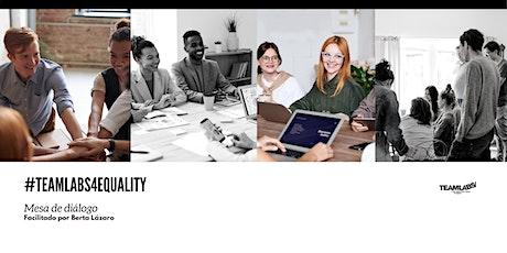 Día Mundial de la Mujer Trabajadora #Teamlabs4Equality entradas